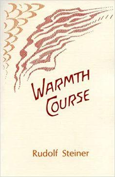 Warmth course: Steiner, Rudolf: 9780936132334: AmazonSmile: Books
