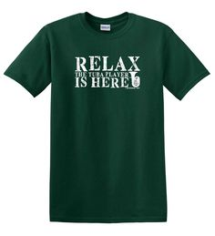 98e4da07 Relax Tuba Player Is Here Tee Shirt Funny Humor Band Marching ...