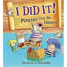 Pirates to the Rescue: I Did It!: Pirates Can Be Honest by Tom Easton Mike Gordon, The Pirates, Mighty Ape, Toms, Canning, Children, Illustration, Ship, Bed