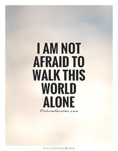 Alone In This World Quotes  Search Quotes