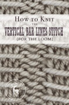 How to Knit the Vertical Bar Lines for the Loom | Vintage Storehouse & Co.
