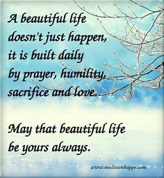 A beautiful life doesn't just happen...