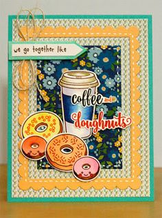 Papercrafting & Travels: WMS Guest Designer - Coffee and Doughnuts We Go Together, Unity Stamps, General Crafts, My Stamp, Doughnuts, Hello Everyone, Cocoa, Tea Pots, Card Making