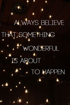 Always Believe That Something Wonderful Is About To Happen! || TheFrenchInspiredRoom.com