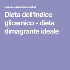 Dieta dell'indice glicemico - dieta dimagrante ideale
