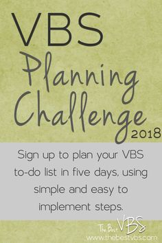 VBS Planning Challenge I will be hosting a VBS planning challenge beginning on February 12, 2018!  The idea behind the challenge is that you will have all of your VBS tasks planned out…and you can get it done in one week! And you know that someone else is planning the same thing at the same time. We …