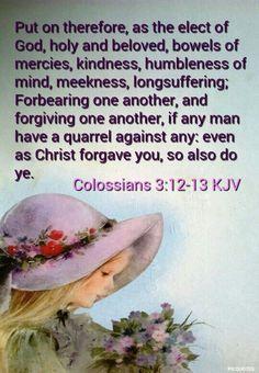 Colossians 3:12-13  http://www.mwordsandthechristianwoman.com/