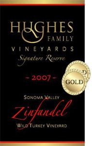 2007 Hughes Family Vineyards Zinfandel, Wild Turkey Vineyard, Sonoma Valley. Sonoma Valley, the birthplace of California wine.