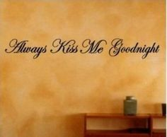 Amazon: Always Kiss Me Goodnight Wall Decal – $5.64!