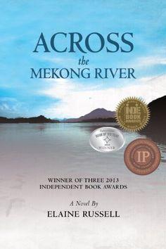 Across the Mekong River by Elaine Russell, http://www.amazon.com/dp/B008KQAGA0/ref=cm_sw_r_pi_dp_v-tlub1E5F1D0