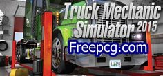 Truck Mechanic Simulator 2015 Free Download PC Game
