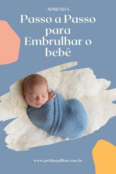 Aqui está um guia passo a passo sobre como embrulhar um recém-nascido como um profissional, as dicas com técnicas seguras de enfaixar e quando é hora de parar. #swaddle #bebecharutinho #embrulharbebe Wraps, Children Health, Signs, Step By Step