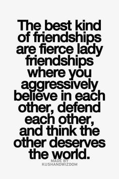 Fierce lady friendships...