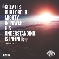 """""""He counts the number of the stars; He calls them all by name. Great is our Lord, and mighty in power; His understanding is infinite."""" —Psalm 147:4-5  #ScriptureSaturday #Psalms #God #Powerful #Great #Lord #Infinite #GodsWord"""