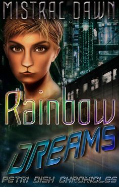 Mistral Dawn's Musings: #NewRelease #Announcement: #Rainbow #Dreams!!!!