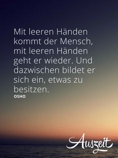 Wundervolle Sprüche für jede Lebenslage.  Folge Auszeit.bio und finde mehr tolle Sprüche. Spirit Quotes, Motivational Books, German Quotes, Proverbs Quotes, Funny New, Eat Pray Love, Dance Quotes, True Words, Positive Thoughts
