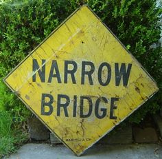 VINTAGE ORIGINAL 1930's WOOD HIGHWAY ROAD STREET SIGN 'NARROW BRIDGE' ARIZONA
