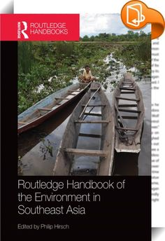 Routledge Handbook of the Environment in Southeast Asia    ::  <P>The environment is one of the defining issues of our times, and it is closely linked to questions and dilemmas surrounding economic development. Southeast Asia is one of the world's most economically and demographically dynamic regions, and it is also one in which a host of environmental issues raise themselves. </P> <P>The Routledge Handbook of the Environment in Southeast Asia is a collection of 30 chapters dealing wit...