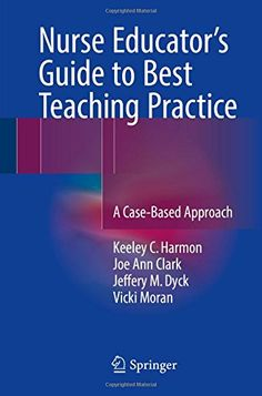 Nurse Educator's Guide to Best Teaching Practice: A Case-Based Approach