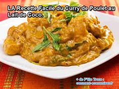 LA Recette Facile du Curry de Poulet au Lait de Coco.