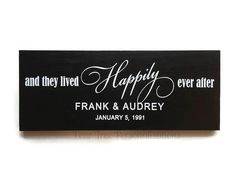 This personalized And They Lived Happily Ever After sign is a wonderful & unique gift for weddings, anniversaries, bridal showers, engagements, or housewarmings. It is made from solid pine wood, painted black, and measures approximately 7 1/4 x 18 x .75. It features clean, crisp lettering made from professional grade vinyl (white). A sawtooth hanger is attached to the back for quick & easy hanging. This custom sign has a primitive/rustic sign feel. The beauty of solid wood includes natural…