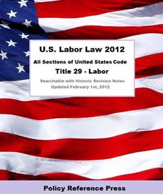 U.S. Labor Law 2012 (Annotated) by United States Government. $4.78