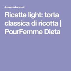 Ricette light: torta classica di ricotta | PourFemme Dieta