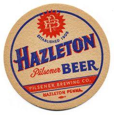 Hazelton Pilsener Beer. Pilsener Brewing Co., Hazelton, Penna.