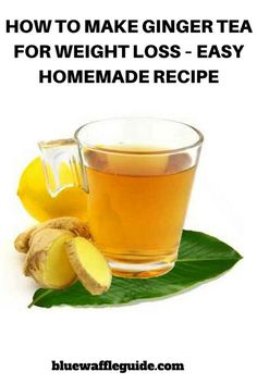 How To Make Ginger Tea For Weight Loss Easy Homemade Recipe - Ginger Is A Popular Spice With Lots Of Health Benefits Ginger Lowers Inflammation And Boosts Your Immune System Which Is Why Ginger Tea Is Often Used As Cold And Flu Remedy However You Can Use Fat Burning Tea, Fat Burning Detox Drinks, Homemade Detox, Easy Homemade Recipes, Homemade Ginger Tea, Detox Recipes, Tea Recipes, Ginger Tea For Cold, Cranberry Juice Detox