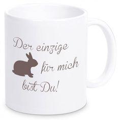 """Kaffeebecher """"Der einzige Hase für mich bist Du!""""  Die Tasse """"Der einzige Hase für mich bist Du!"""" ist ein romantisches Geschenk für alle Partner & Verliebte und diejenigen die den Partner Hase..."""
