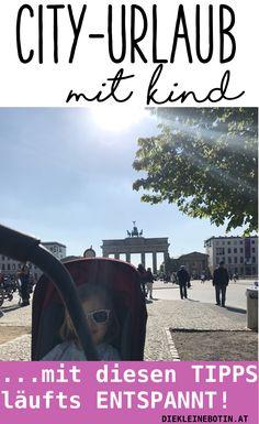 Tipps und Erkenntnisse rund um Städtereisen mit kleinen Kindern.  So kann ein City-Trip als Familie entspannt laufen. Berlin ist unser Beispiel!