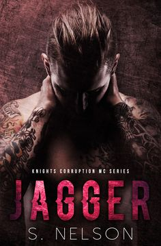 Jagger by S. Nelson | Knights Corruption MC, #3 | Release Date September 19th…