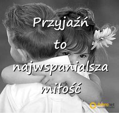 Amronet.pl Love Days, Sad Quotes, Motto, Clever, Friendship, Best Friends, Romantic, In This Moment, Thoughts