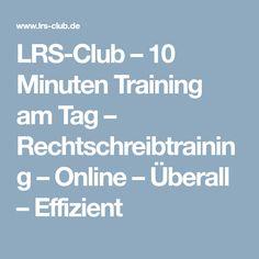 LRS-Club – 10 Minuten Training am Tag – Rechtschreibtraining – Online – Überall – Effizient