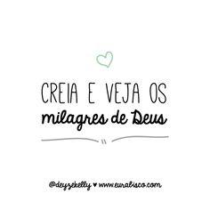 Creia e veja os milagres