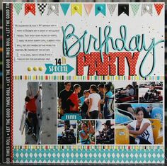 Birthday Party Scrapbook Layout by Laura Vegas Baby Boy Scrapbook, Birthday Scrapbook Layouts, Scrapbook Sketches, Scrapbook Page Layouts, Scrapbook Cards, 14th Birthday, Teen Birthday, Birthday Cards, Vegas Birthday