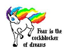 PATTERN FOR DOWNLOAD: Fear is the Cockblocker of Dreams Unicorn