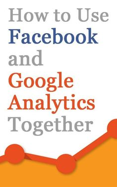 How to Use Facebook and Google Analytics Together to Monitor Fan Traffic #socialmedia #tips