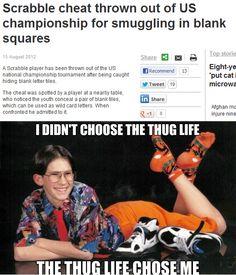 Thug life for sure