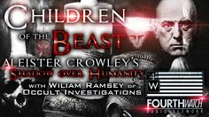 Children of the Beast: Aleister Crowley's Shadow Over Humanity with Will...