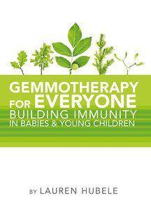 Gemmotherapy for Everyone, Lauren Hubele