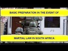 Basic Preparation In The Event Of Martial Law - South Africa See Videos, Martial, South Africa, Law, How To Become