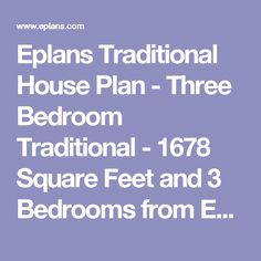 Eplans Traditional House Plan - Three Bedroom Traditional - 1678 Square Feet and 3 Bedrooms from Eplans - House Plan Code HWEPL62857