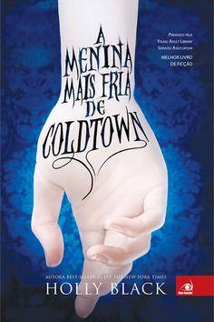 A Menina mais Fria de Coldtown – recomendo, muito bom, se esta procurando um livro que te prenda, acabou de achar...