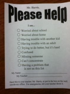 I would have a stack of these outside my office next to the mailbox so that students who were not comfortable coming to me directly, or came at a time when I was busy, could let me know that they needed to see me. In doing this, it would allow for more students to have an opportunity to meet with me about things that might be bothering them.
