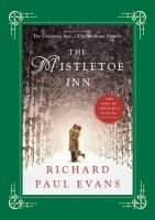 """The Mistletoe Inn by Richard Paul Evans.   """"The second holiday love story in New York Times bestselling author Richard Paul Evans's Mistletoe Collection."""