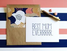 Best mom everrrrr Mother's Day Card- white folded A2 greeting card with lined kraft brown envelope included