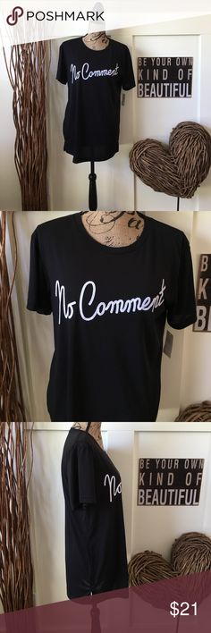 """Awake """"no comment"""" tee shirt Black short sleeve T-shirt with white writing  """"no comment """".   Side splits too awake Tops Tees - Short Sleeve"""