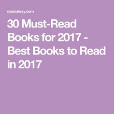 30 Must-Read Books for 2017 - Best Books to Read in 2017