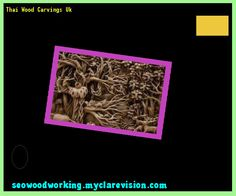 Thai Wood Carvings Uk 103053 - Woodworking Plans and Projects!